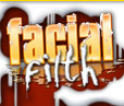 CLICK FOR DOWNLOAD ACCESS TO FACIALFILTH.COM